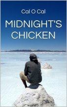 Cal o Cal's Midnight's Chicken must not be confused with the famous novel Midnight's Children written by bestselling author Salman Rushdie